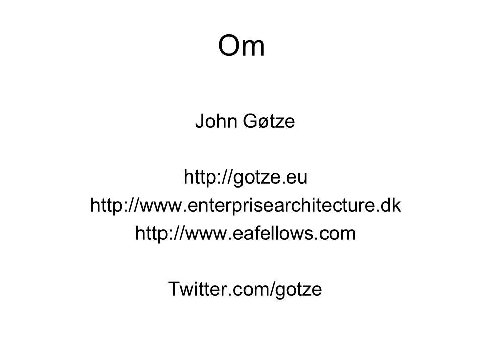 Om John Gøtze http://gotze.eu http://www.enterprisearchitecture.dk