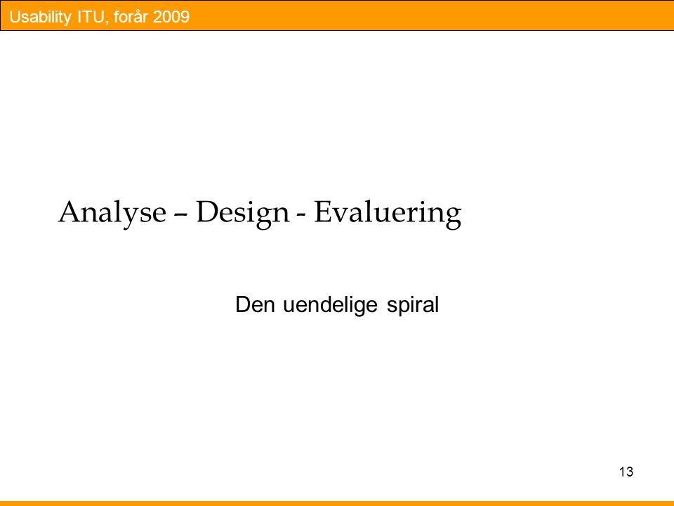 Analyse – Design - Evaluering