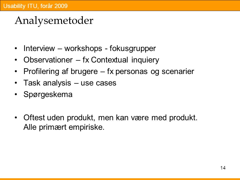 Analysemetoder Interview – workshops - fokusgrupper