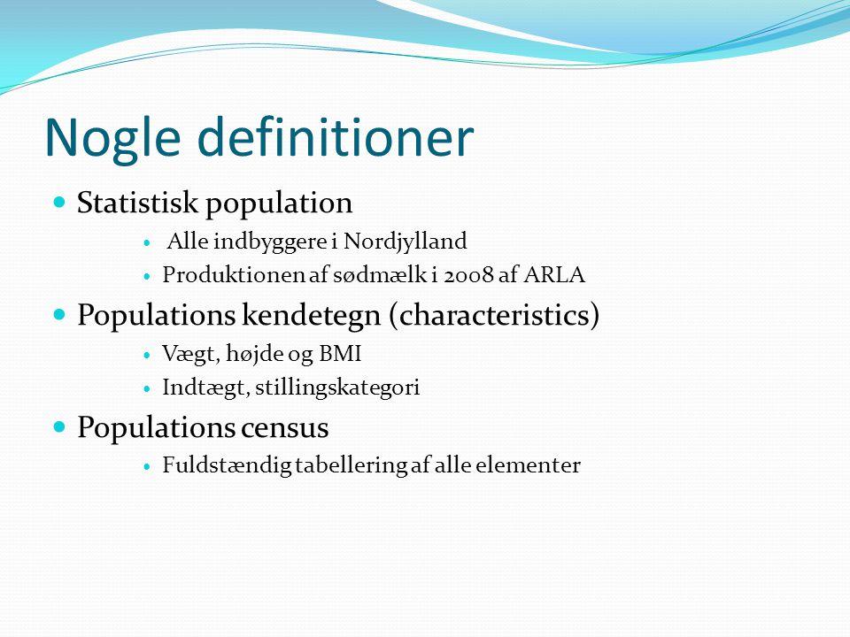 Nogle definitioner Statistisk population