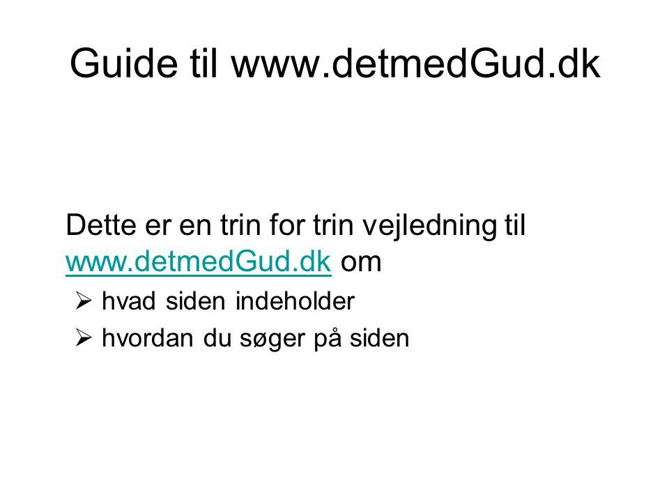 Guide til www.detmedGud.dk