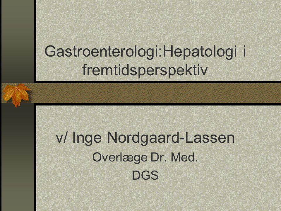 Gastroenterologi:Hepatologi i fremtidsperspektiv