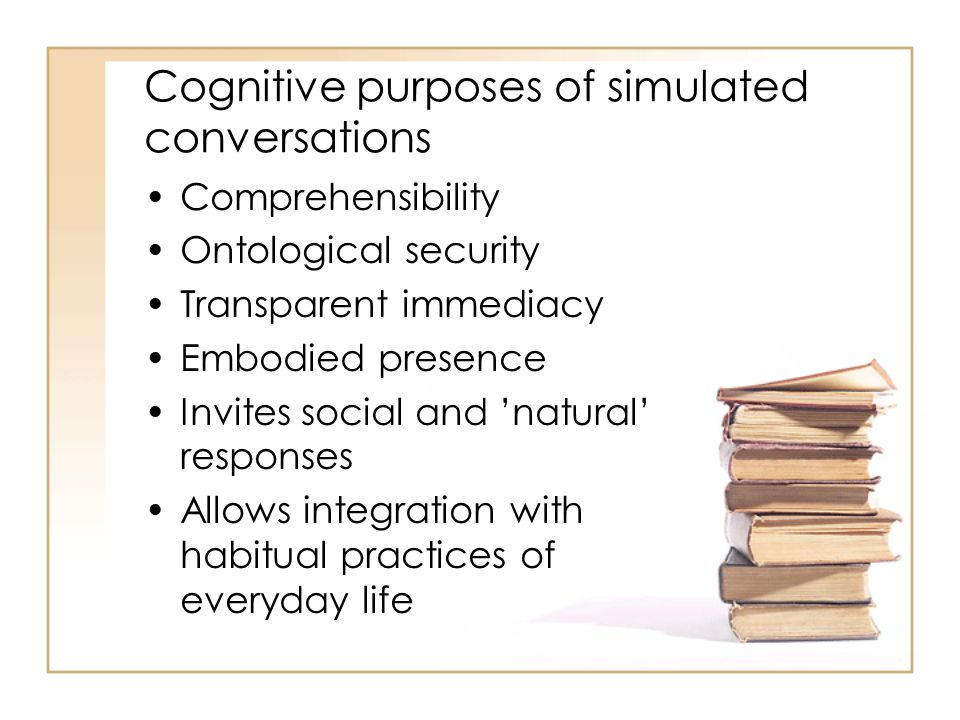 Cognitive purposes of simulated conversations