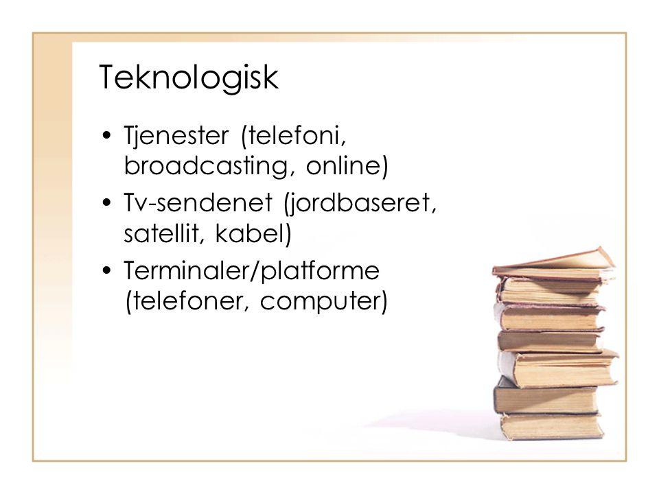 Teknologisk Tjenester (telefoni, broadcasting, online)