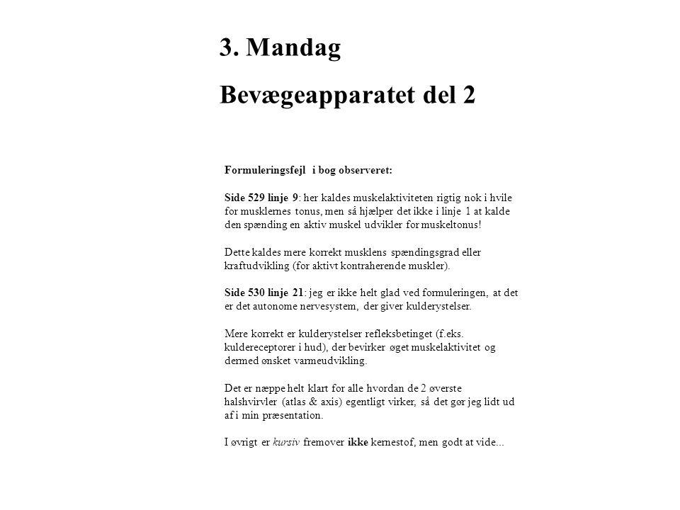 3. Mandag Bevægeapparatet del 2 Formuleringsfejl i bog observeret: