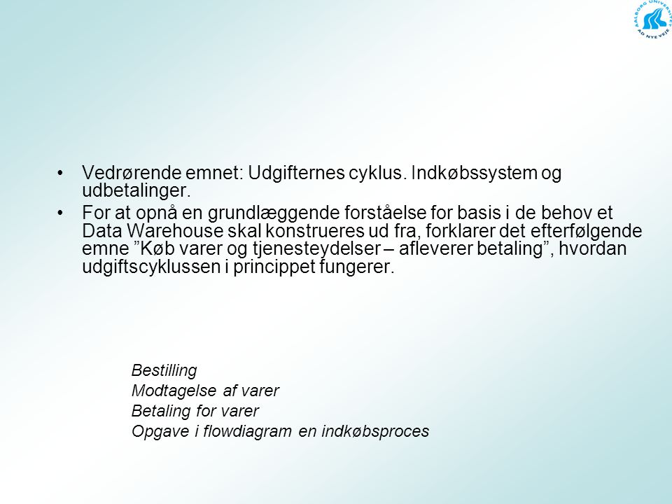 Vedrørende emnet: Udgifternes cyklus. Indkøbssystem og udbetalinger.
