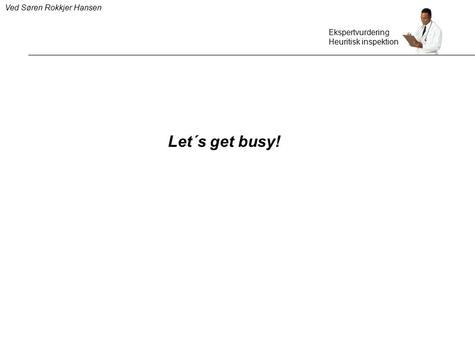 Let´s get busy! Ved Søren Rokkjer Hansen Ekspertvurdering