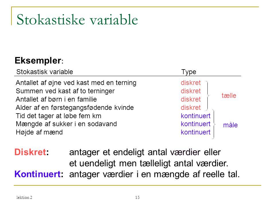 Stokastiske variable Eksempler: