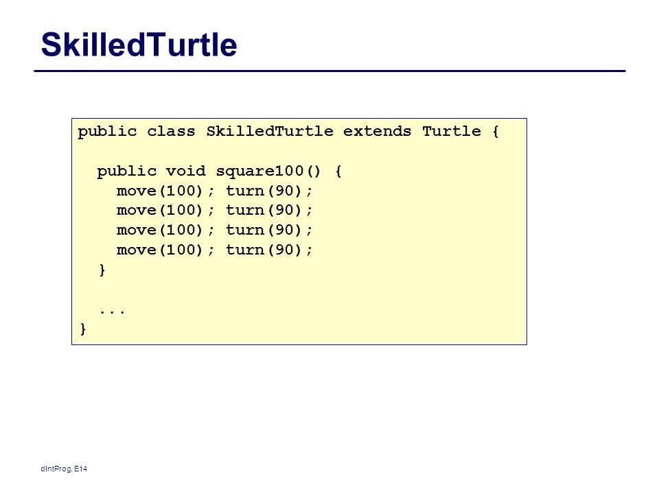 SkilledTurtle public class SkilledTurtle extends Turtle {