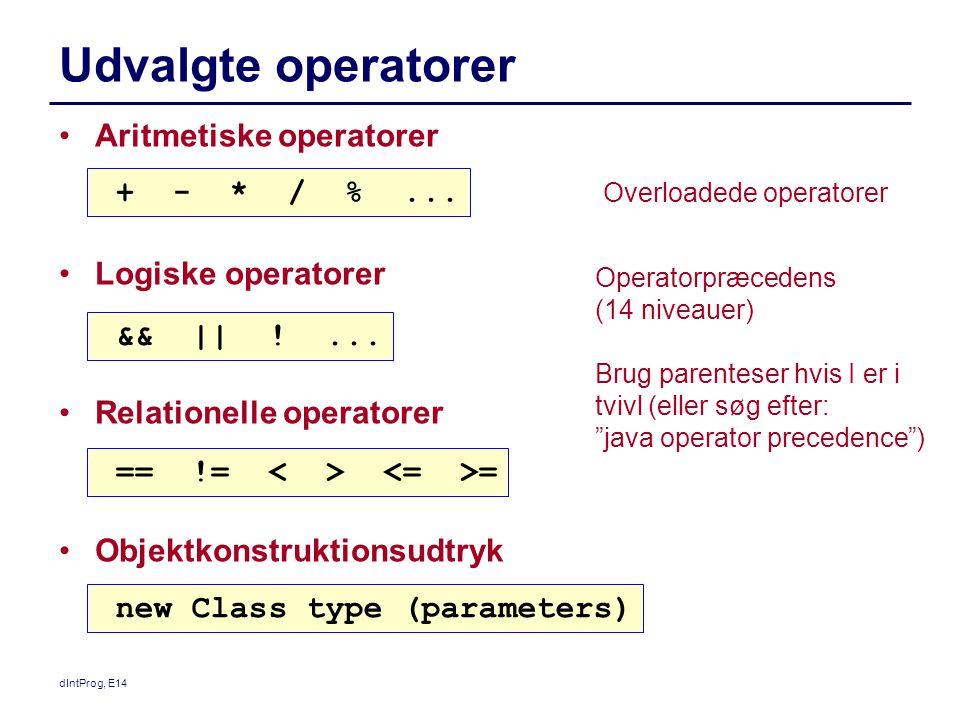 Udvalgte operatorer Aritmetiske operatorer + - * / % ...