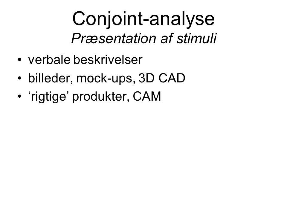Conjoint-analyse Præsentation af stimuli