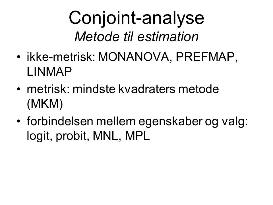Conjoint-analyse Metode til estimation