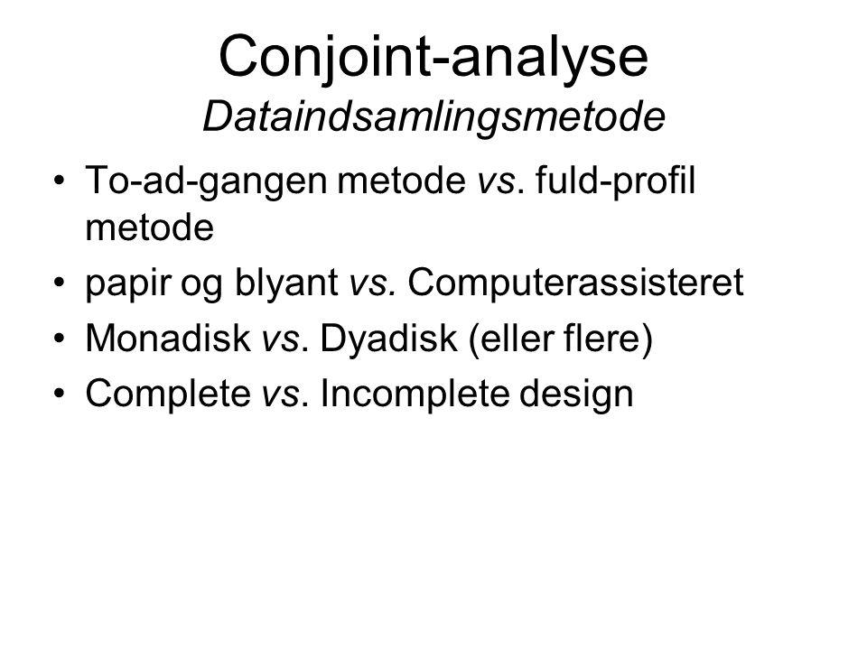 Conjoint-analyse Dataindsamlingsmetode