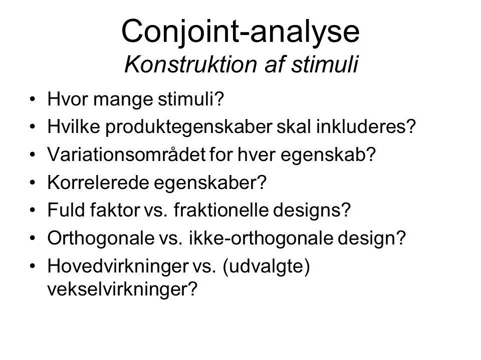 Conjoint-analyse Konstruktion af stimuli