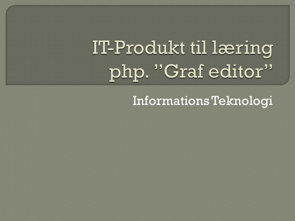 IT-Produkt til læring php. Graf editor