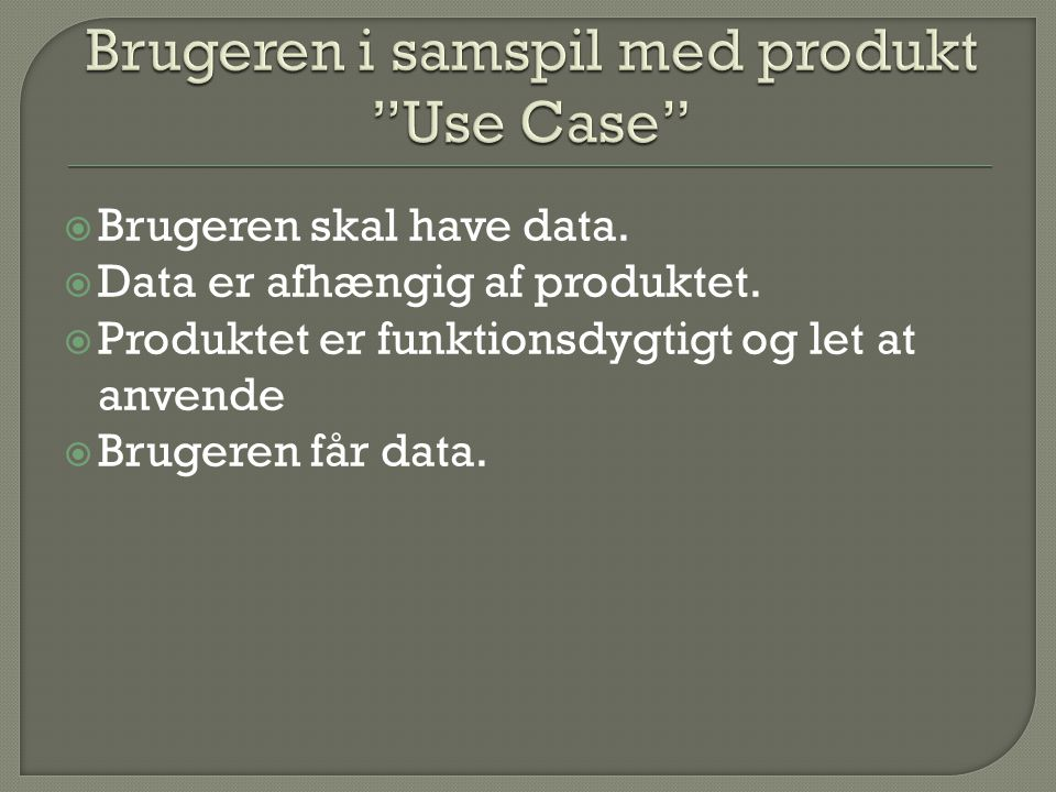 Brugeren i samspil med produkt Use Case