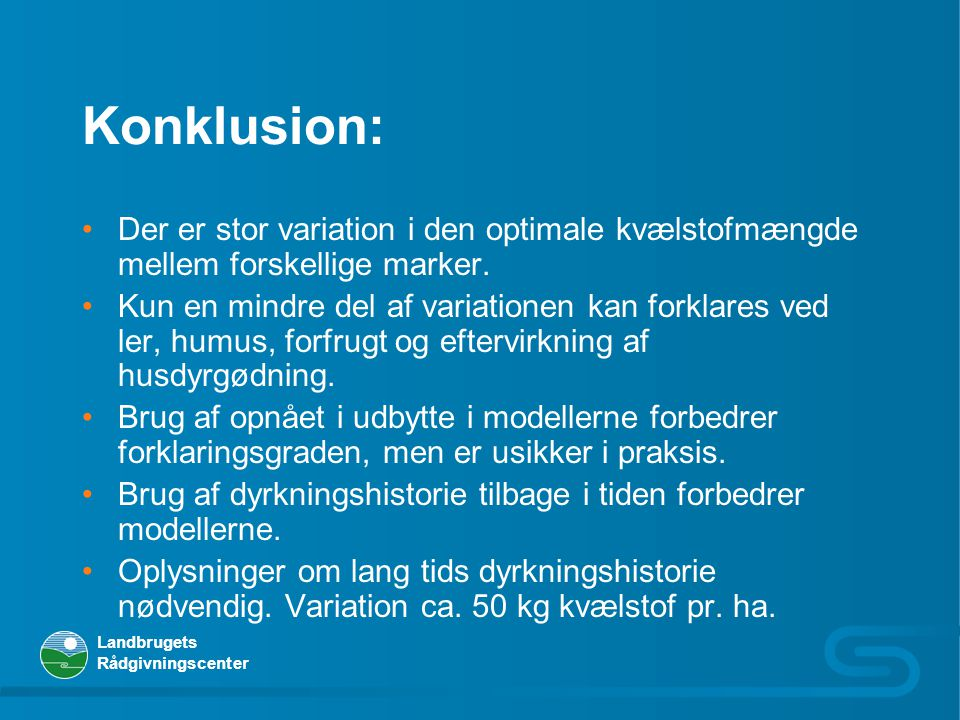 Konklusion: Der er stor variation i den optimale kvælstofmængde mellem forskellige marker.