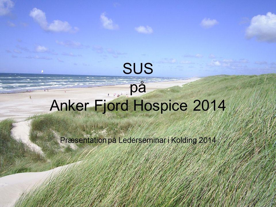 SUS på Anker Fjord Hospice 2014