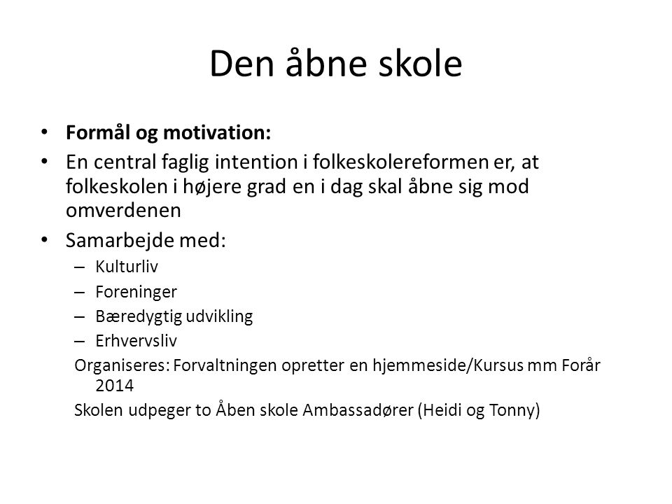 Den åbne skole Formål og motivation: