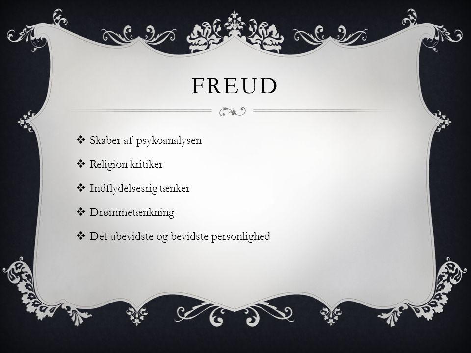 Freud Skaber af psykoanalysen Religion kritiker Indflydelsesrig tænker