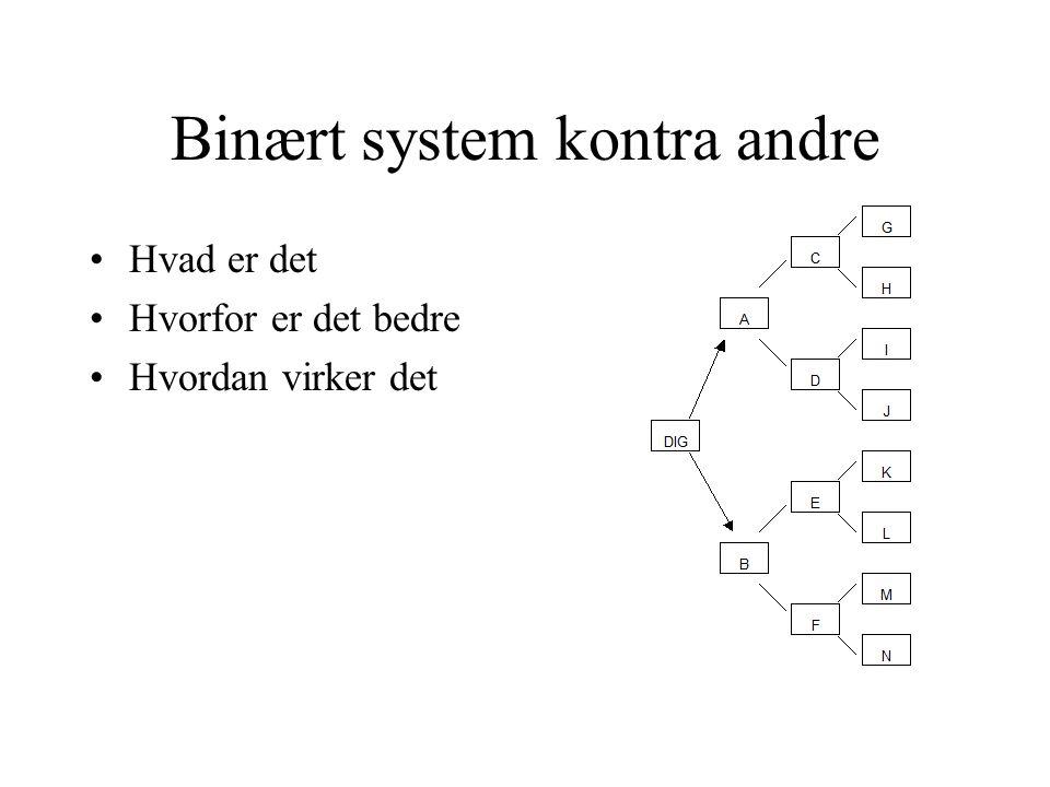 Binært system kontra andre