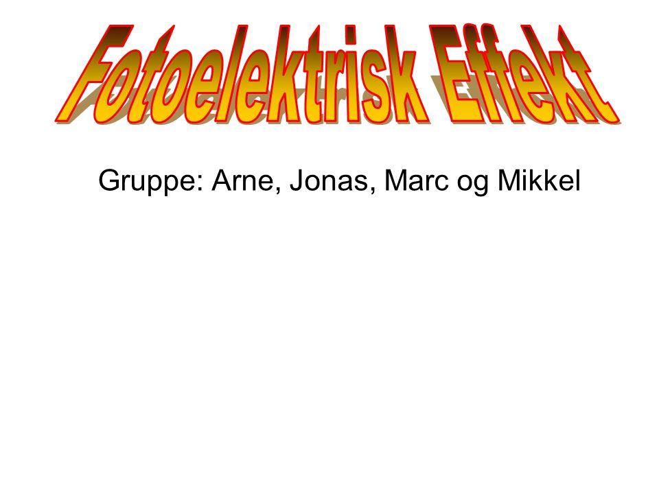 Gruppe: Arne, Jonas, Marc og Mikkel