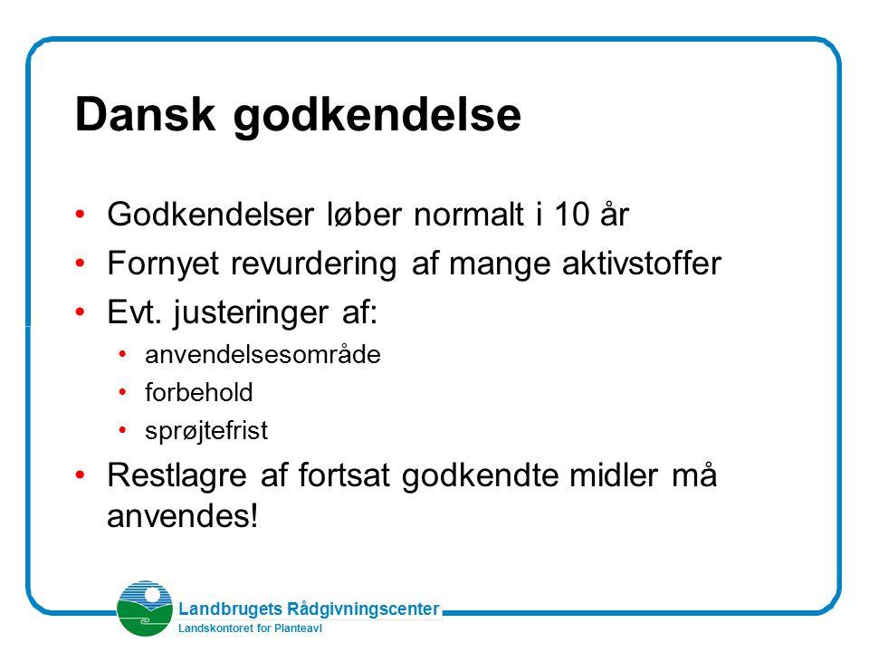 Dansk godkendelse Godkendelser løber normalt i 10 år