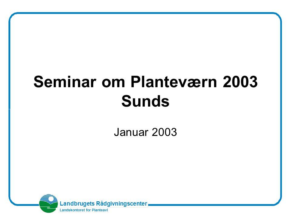 Seminar om Planteværn 2003 Sunds
