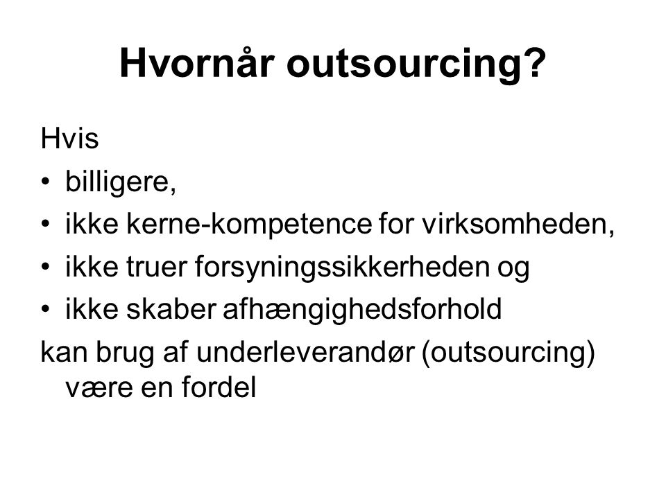 Hvornår outsourcing Hvis billigere,