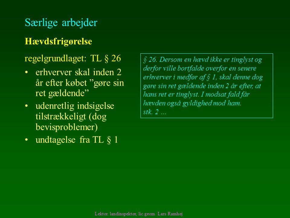Særlige arbejder Hævdsfrigørelse regelgrundlaget: TL § 26