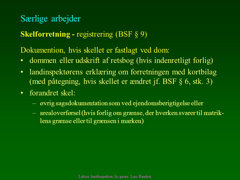 Særlige arbejder Skelforretning - registrering (BSF § 9)