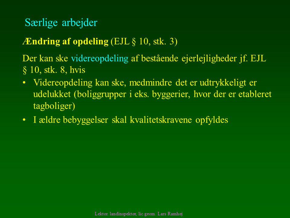 Særlige arbejder Ændring af opdeling (EJL § 10, stk. 3)