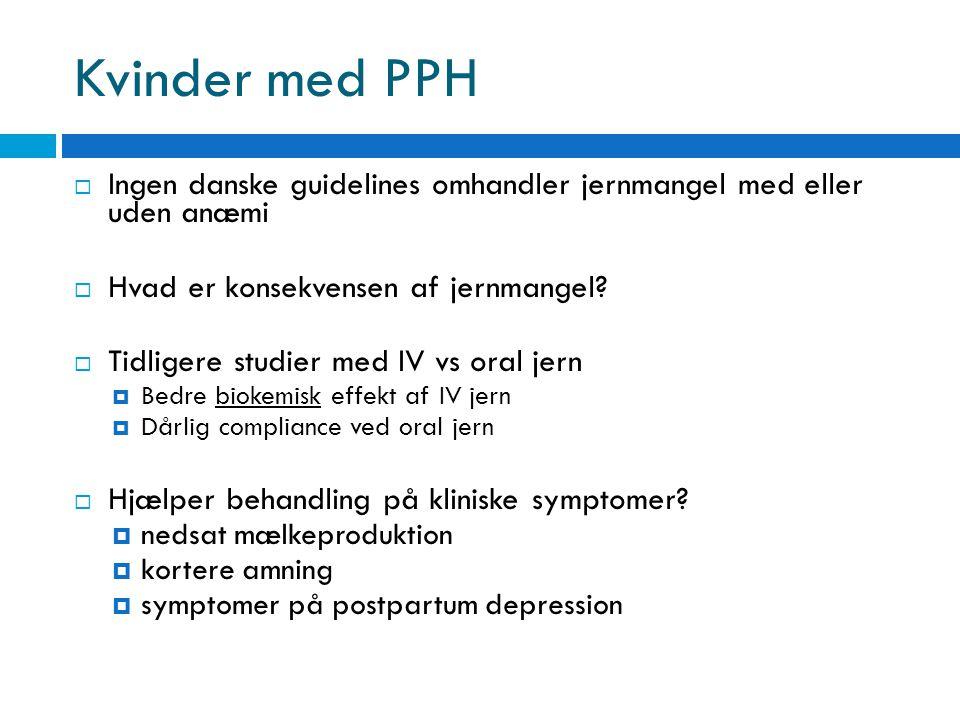 Kvinder med PPH Ingen danske guidelines omhandler jernmangel med eller uden anæmi. Hvad er konsekvensen af jernmangel