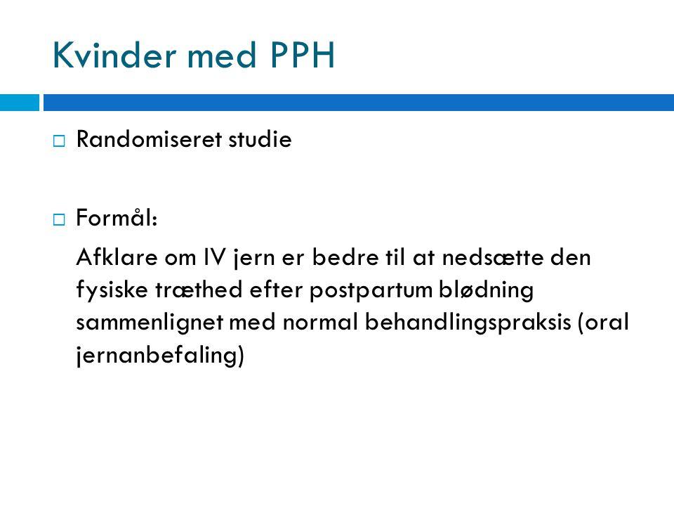 Kvinder med PPH Randomiseret studie Formål: