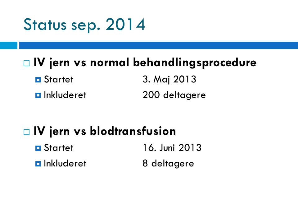Status sep. 2014 IV jern vs normal behandlingsprocedure