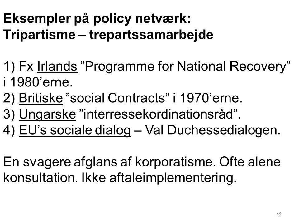 Eksempler på policy netværk: Tripartisme – trepartssamarbejde