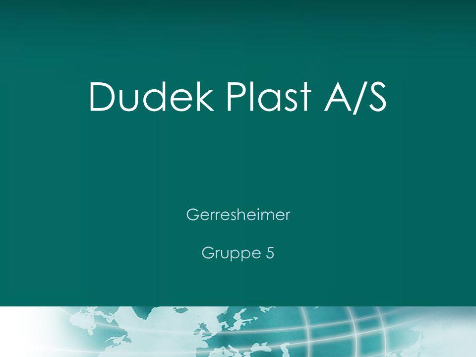 Dudek Plast A/S Gerresheimer Gruppe 5