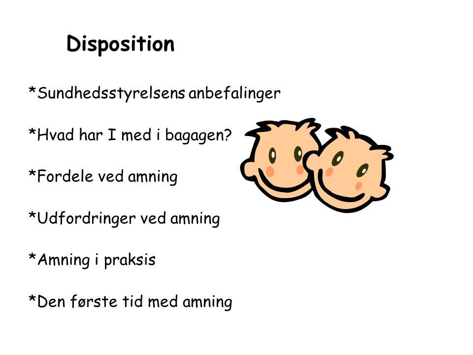 Disposition *Sundhedsstyrelsens anbefalinger