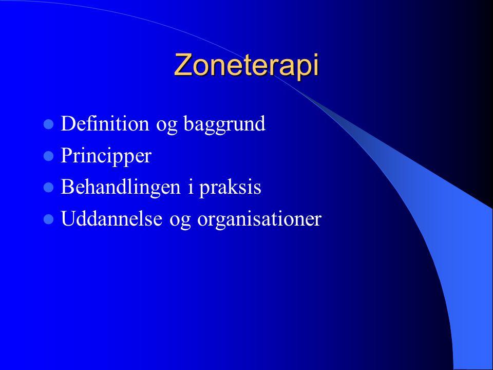 Zoneterapi Definition og baggrund Principper Behandlingen i praksis