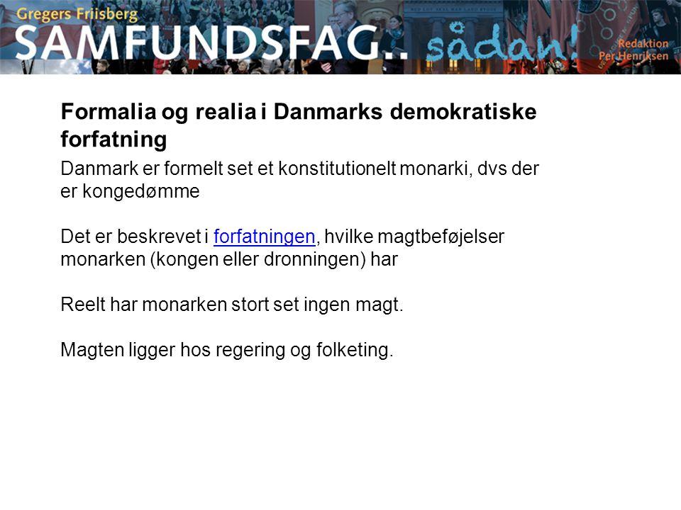 Formalia og realia i Danmarks demokratiske forfatning