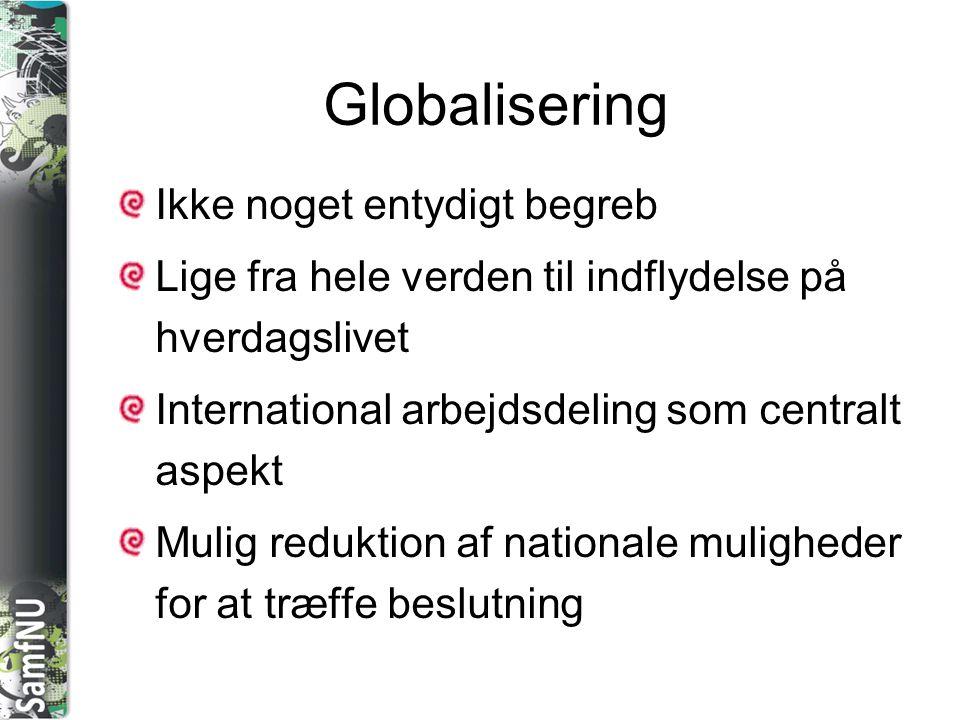 Globalisering Ikke noget entydigt begreb