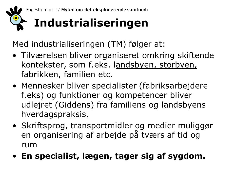 Industrialiseringen Med industrialiseringen (TM) følger at: