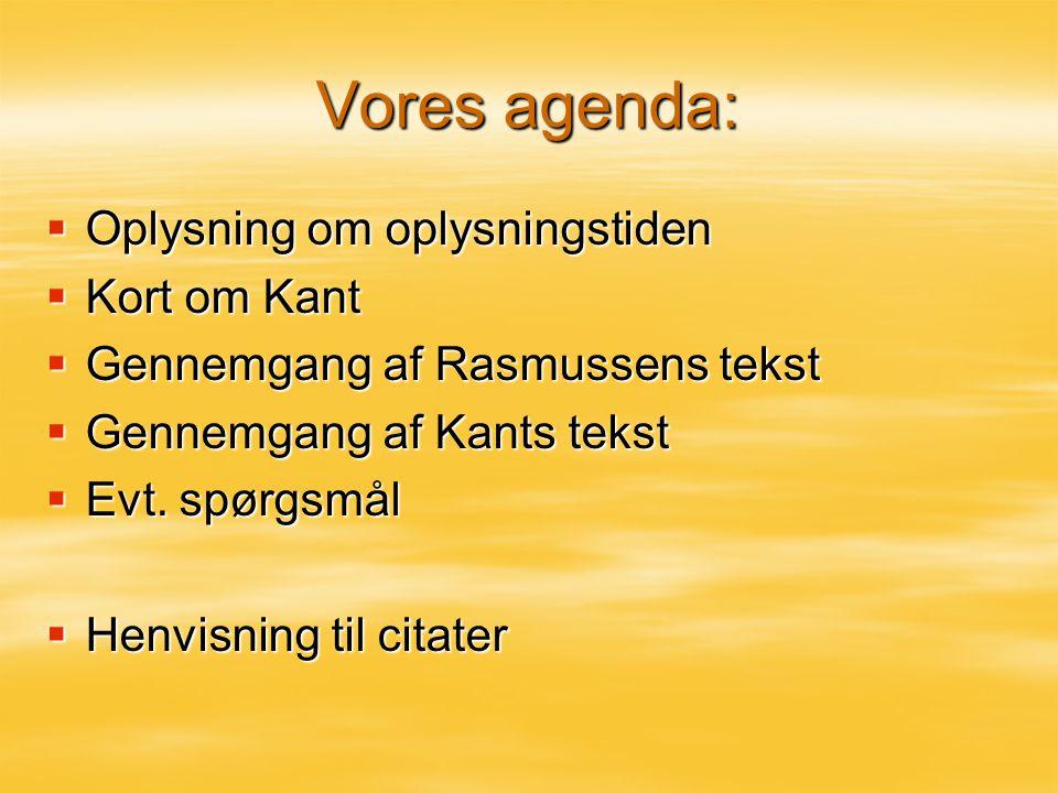 Vores agenda: Oplysning om oplysningstiden Kort om Kant