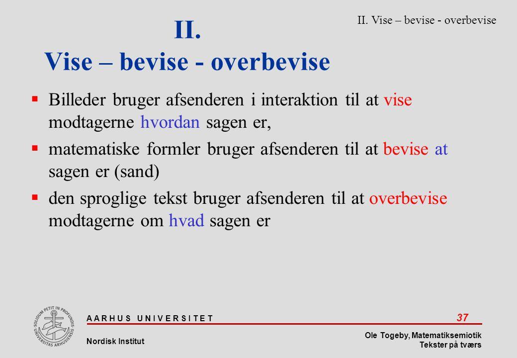 II. Vise – bevise - overbevise