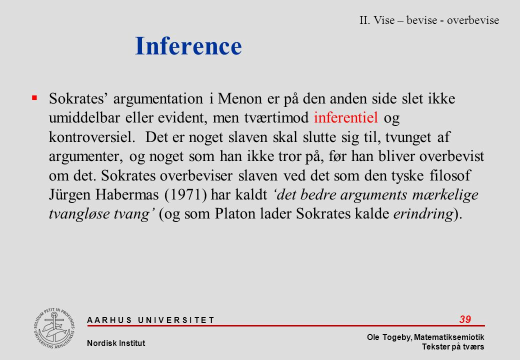 Inference II. Vise – bevise - overbevise.