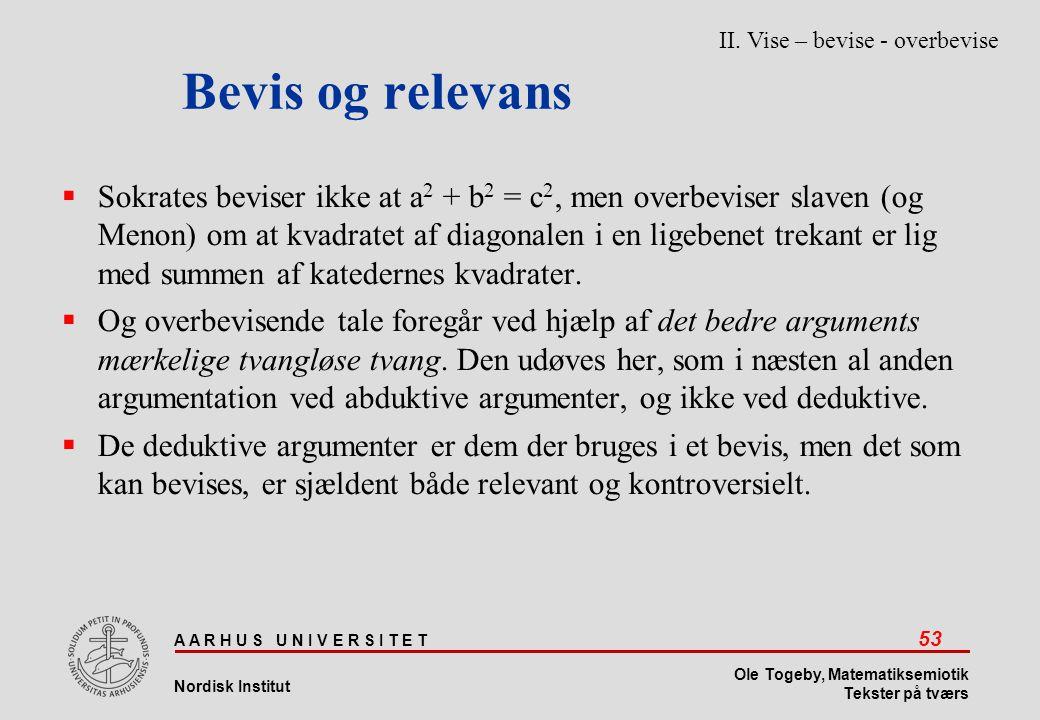 Bevis og relevans II. Vise – bevise - overbevise.
