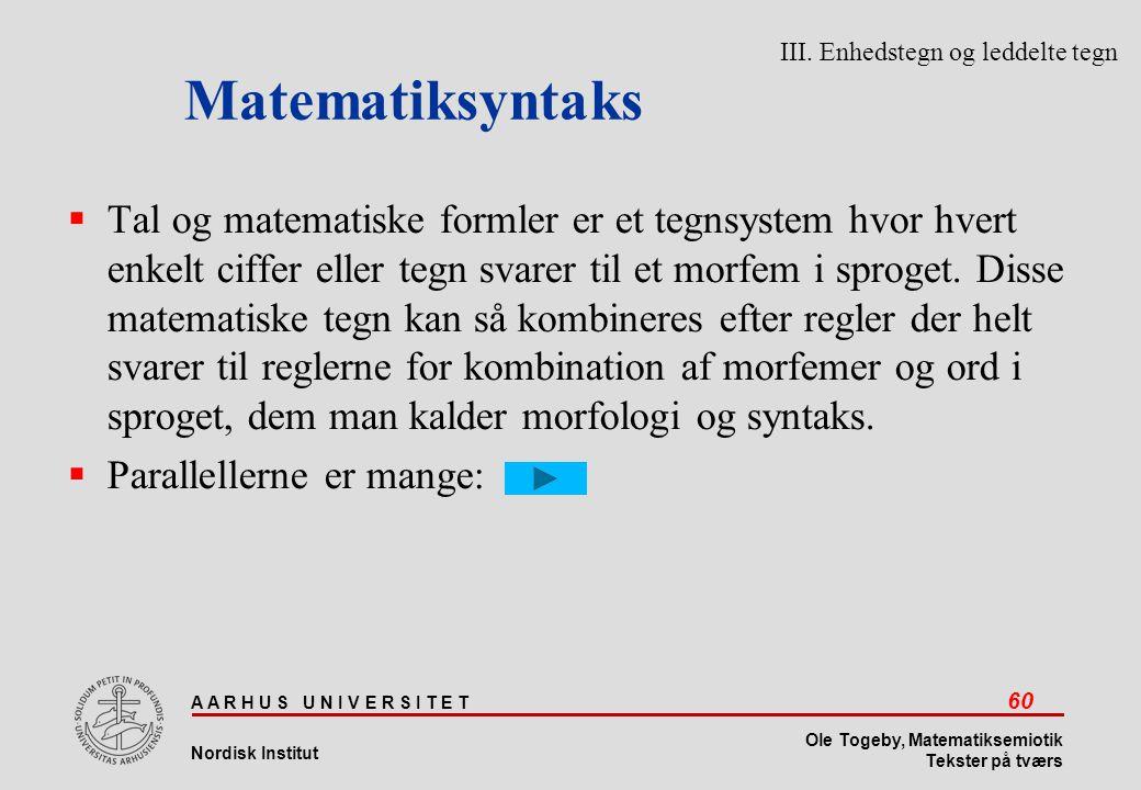 Matematiksyntaks III. Enhedstegn og leddelte tegn.