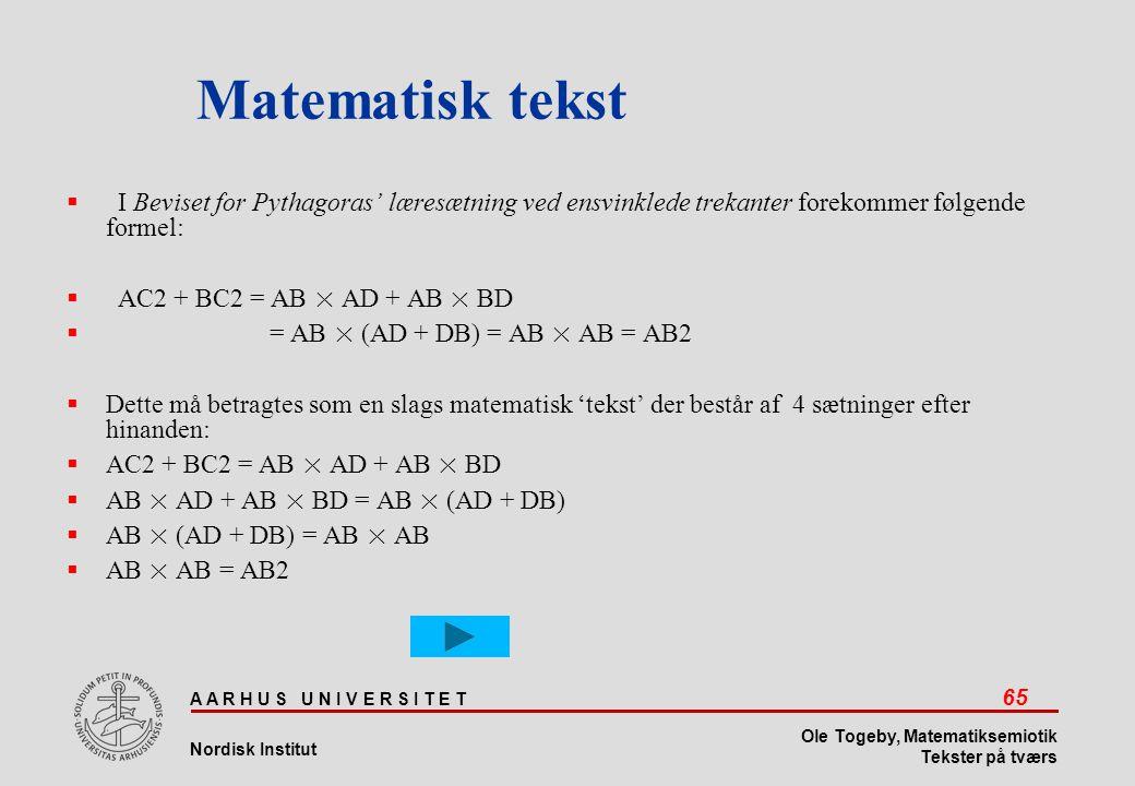 Matematisk tekst I Beviset for Pythagoras' læresætning ved ensvinklede trekanter forekommer følgende formel: