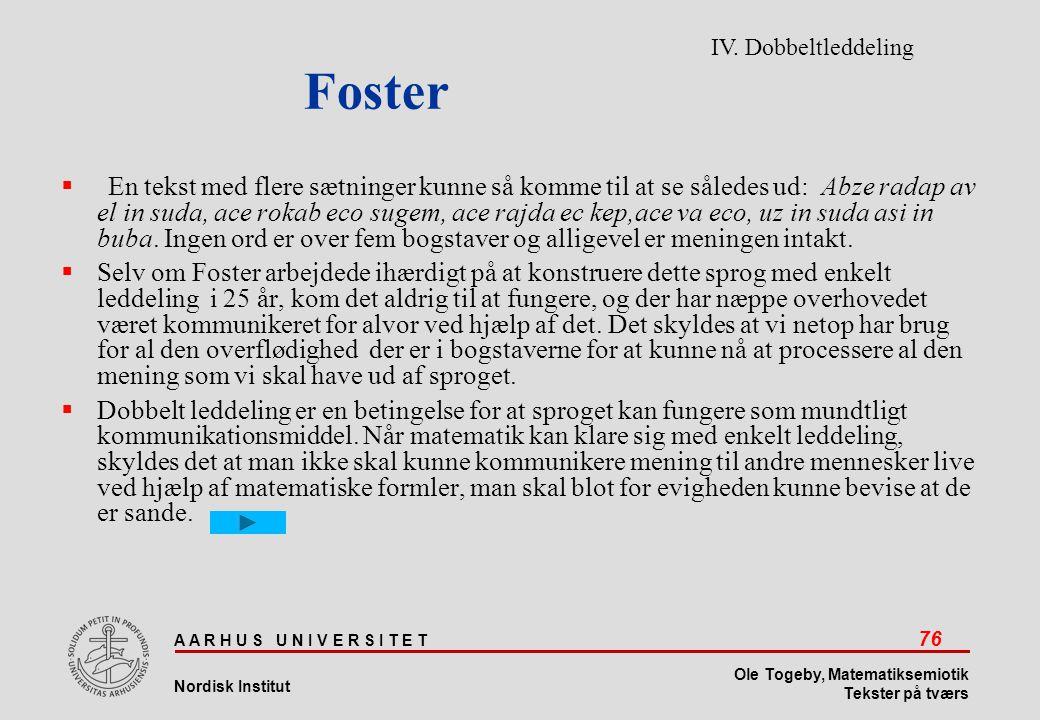 Foster IV. Dobbeltleddeling.