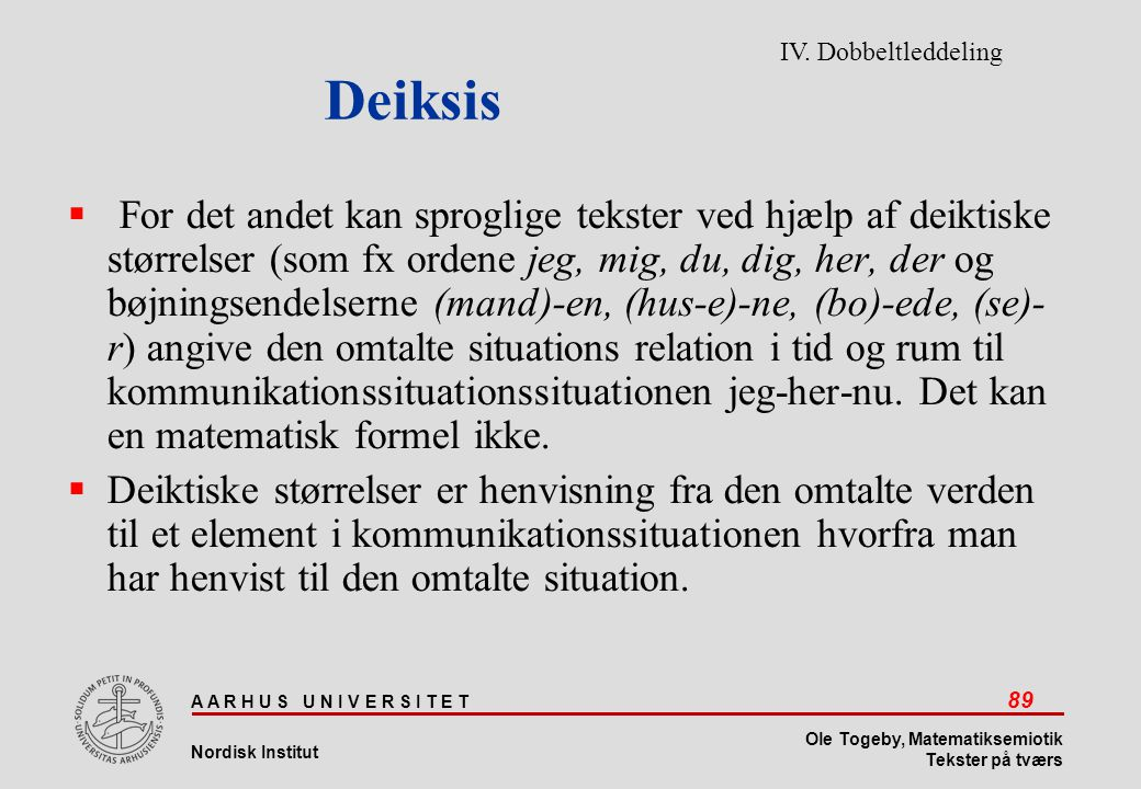 Deiksis IV. Dobbeltleddeling.
